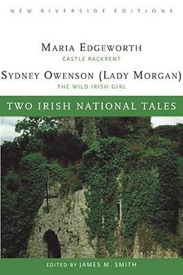 Two Irish National Tales: Castle Rackrent/The Wild Irish Girl
