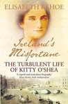 Ireland's Misfortune: The Turbulent Life of Kitty O'Shea