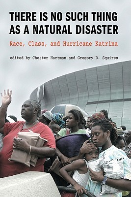 There Is No Such Thing as a Natural Disaster by Chester Hartman