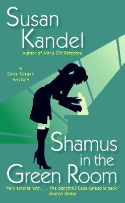 Shamus in the Green Room by Susan Kandel