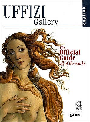 The Uffizi: The Official Guide - All of the Works