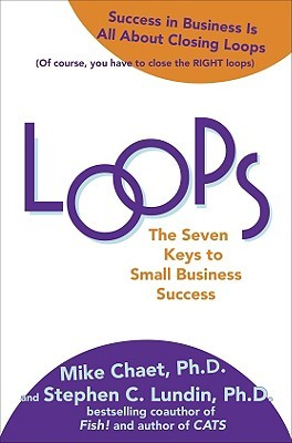 Loops: The 7 Keys to Getting the Right Things Done with Your Small Business