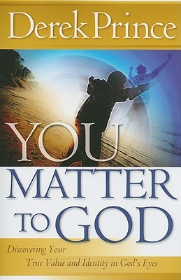 You Matter to God: Discovering Your True Value and Identity in God's Eyes