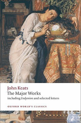 Ebook The Major Works: Including Endymion, the Odes and Selected Letters by John Keats PDF!