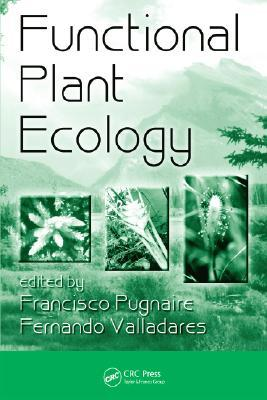 Functional Plant Ecology, Second Edition (Books in Soils, Plants, and the Environment)