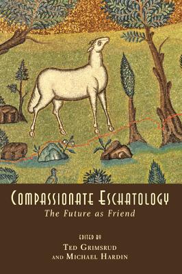 compassionate-eschatology-the-future-as-friend