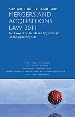 Mergers and Acquisitions Law 2011: Top Lawyers on Trends and Key Strategies for the Upcoming Year