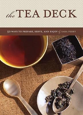 Tea Deck: 50 Ways to Prepare, Serve, and Enjoy