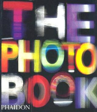 The Photography Book by Phaidon Press