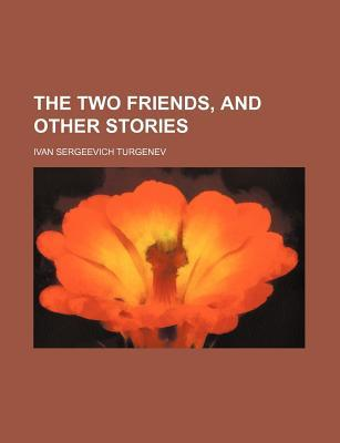 The Two Friends, and Other Stories (Volume 16)