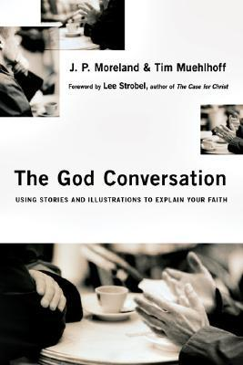 the-god-conversation-using-stories-and-illustrations-to-explain-your-faith
