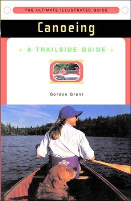 a-trailside-guide-canoeing-new-edition-trailside-guides