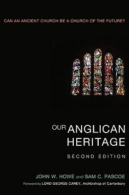 Our Anglican Heritage: Can an Ancient Church Be a Church of the Future?