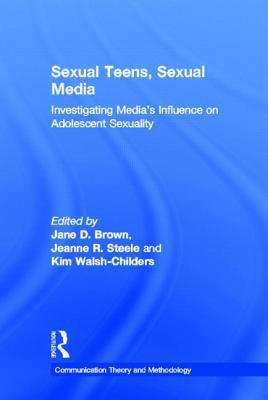 Sexual Teens, Sexual Media: Investigating Media's Influence on Adolescent Sexuality