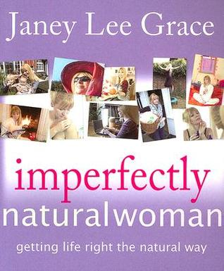 Imperfectly Natural Woman by Janey Lee Grace