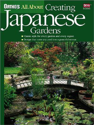 All about Creating Japanese Gardens by Alvin Horton