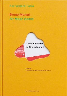 Making Air Visible / Far Vedere L'Aria: A Visual Reader on Bruno Munari
