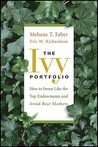 The Ivy Portfolio: How to Invest Like the Top Endowments and Avoid Bearto Markets