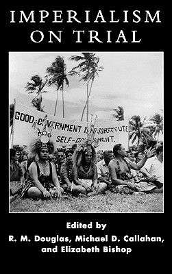 Imperialism on Trial: International Oversight of Colonial Rule in Historical Perspective