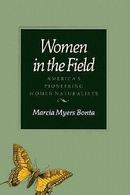 Women in the Field: America's Pioneering Women Naturalists