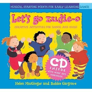 Let's Go, Zudie-o: Creative Activities for Dance and Music (Book and CD) (Classroom Music)