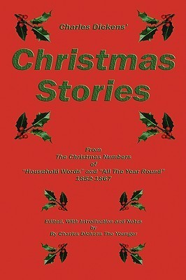 Christmas Stories from the Christmas Numbers of Household Words and All Year Around (1852-1867)