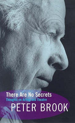 There Are No Secrets by Peter Brook
