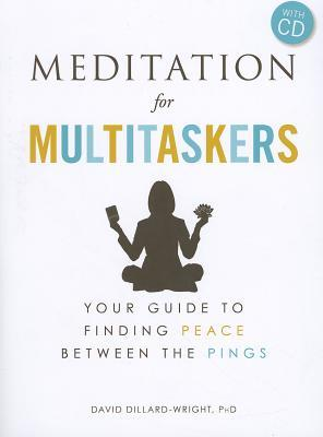 Meditation for Multitaskers (with CD) by David Dillard-Wright