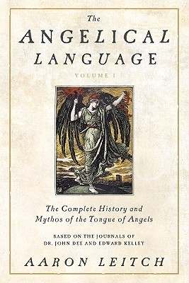 the-angelical-language-volume-i-the-complete-history-and-mythos-of-the-tongue-of-angels