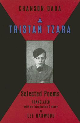 Chanson Dada: Selected Poems