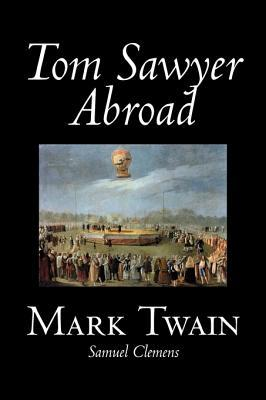 Tom Sawyer Abroad by Mark Twain, Fiction, Classics