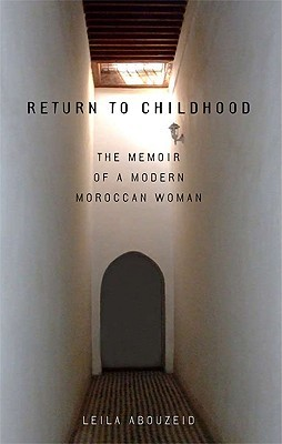 Return to Childhood: The Memoir of a Modern Moroccan Woman