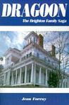Dragoon: The Brighton Family Saga