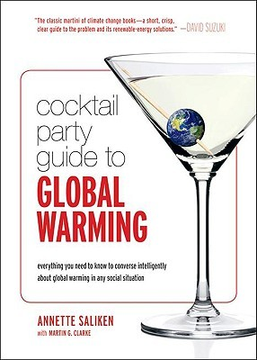Cocktail Party Guide to Global Warming: everything you need to know to converse intelligently about global warming