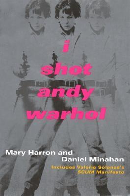 I Shot Andy Warhol by Mary Harron