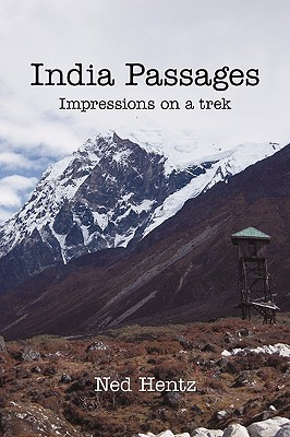 India Passages: Impressions on a Trek