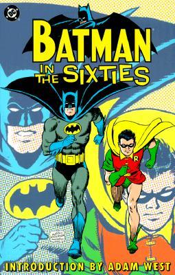 Batman in the Sixties by Rick  Taylor