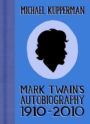 Mark Twain's Autobiography, 1910-2010