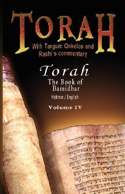 Pentateuch with Targum Onkelos and Rashi's Commentary: Torah the Book of Bamidbar-Numbers, Volume IV