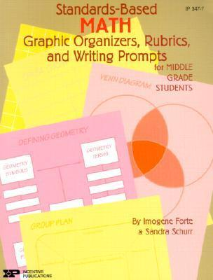 Standards-Based Math: Graphic Organizers, Rubrics, and Writing Prompts for Middle Grade Students