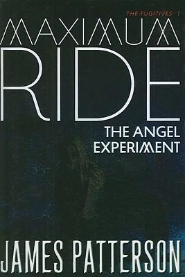 The Angel Experiment (Maximum Ride, #1)