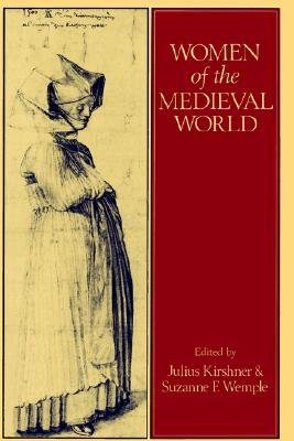 Women of the Medieval World: New Perspectives on the Past
