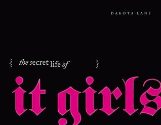 The Secret Life of It Girls 978-1416914921 por Dakota Lane DJVU PDF FB2