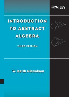 Introduction to Abstract Algebra by W  Keith Nicholson