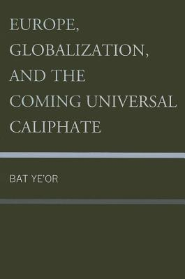 Europe, Globalization, and the Coming Universal Caliphate