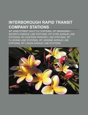 Interborough Rapid Transit Company Stations: Irt 42nd Street Shuttle Stations, Irt Broadway - Seventh Avenue Line Stations