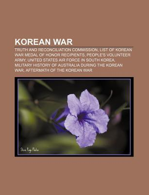 Korean War: Truth and Reconciliation Commission, List of Korean War Medal of Honor Recipients, People's Volunteer Army