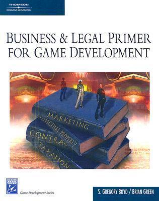 Business & Legal Primer for Game Development