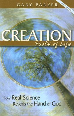 Creation Facts Of Life Revisited Pb by Gary  E. Parker