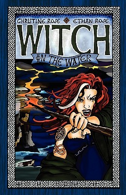 Witch on the Water by Christine Rose